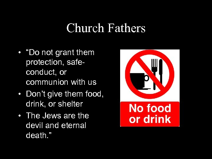 """Church Fathers • """"Do not grant them protection, safeconduct, or communion with us •"""
