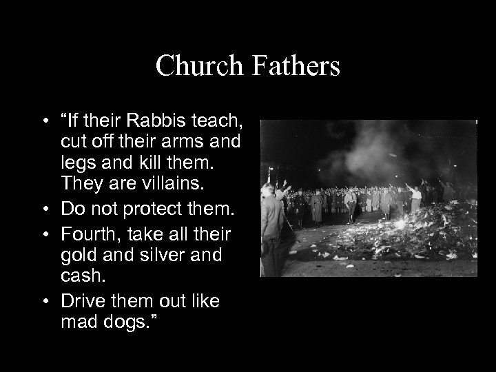 """Church Fathers • """"If their Rabbis teach, cut off their arms and legs and"""