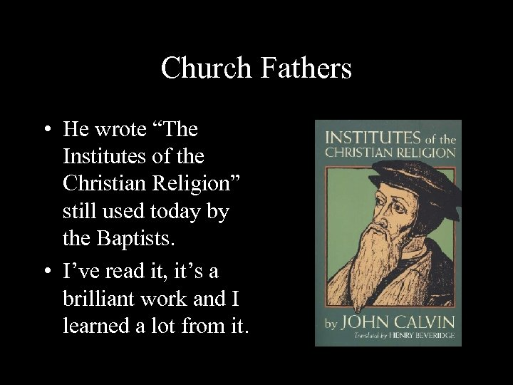 """Church Fathers • He wrote """"The Institutes of the Christian Religion"""" still used today"""