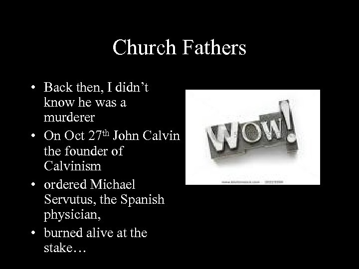 Church Fathers • Back then, I didn't know he was a murderer • On
