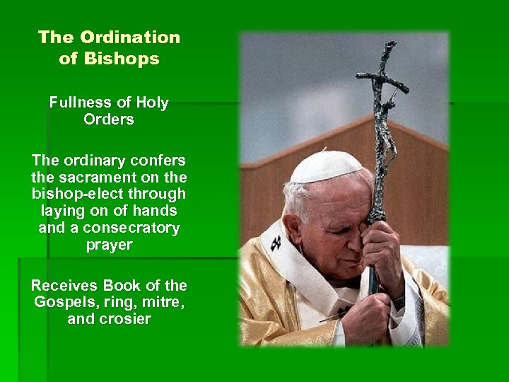 The Ordination of Bishops Fullness of Holy Orders The ordinary confers the sacrament on