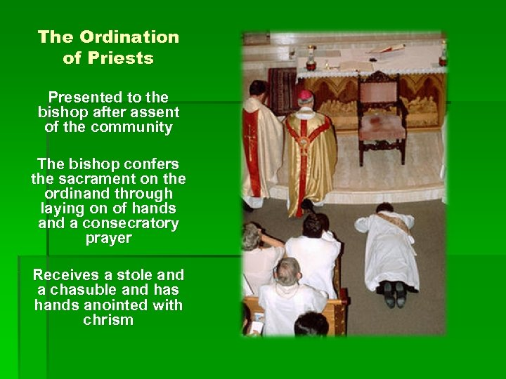 The Ordination of Priests Presented to the bishop after assent of the community The
