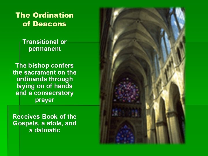 The Ordination of Deacons Transitional or permanent The bishop confers the sacrament on the