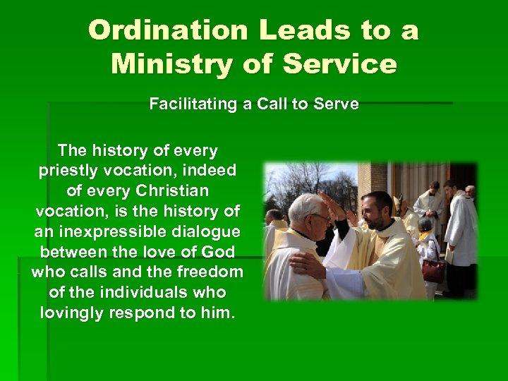 Ordination Leads to a Ministry of Service Facilitating a Call to Serve The history
