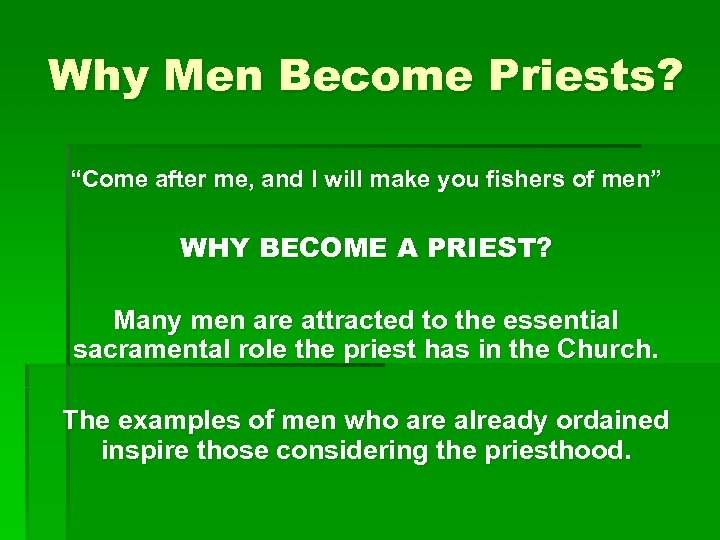 """Why Men Become Priests? """"Come after me, and I will make you fishers of"""