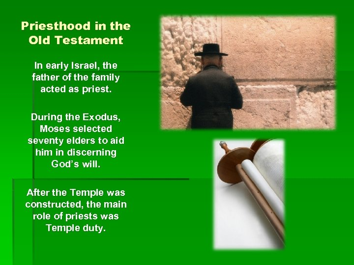 Priesthood in the Old Testament In early Israel, the father of the family acted
