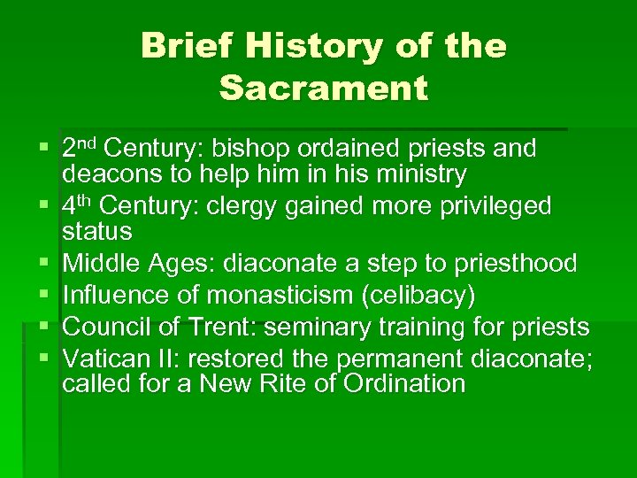 Brief History of the Sacrament § 2 nd Century: bishop ordained priests and deacons
