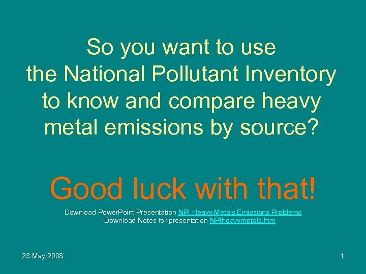 So you want to use the National Pollutant Inventory to know and compare heavy