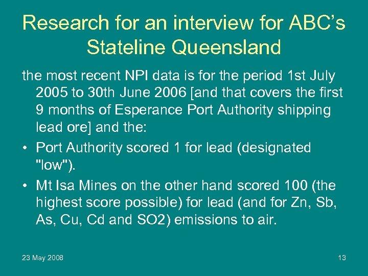 Research for an interview for ABC's Stateline Queensland the most recent NPI data is