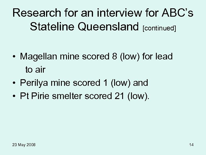 Research for an interview for ABC's Stateline Queensland [continued] • Magellan mine scored 8