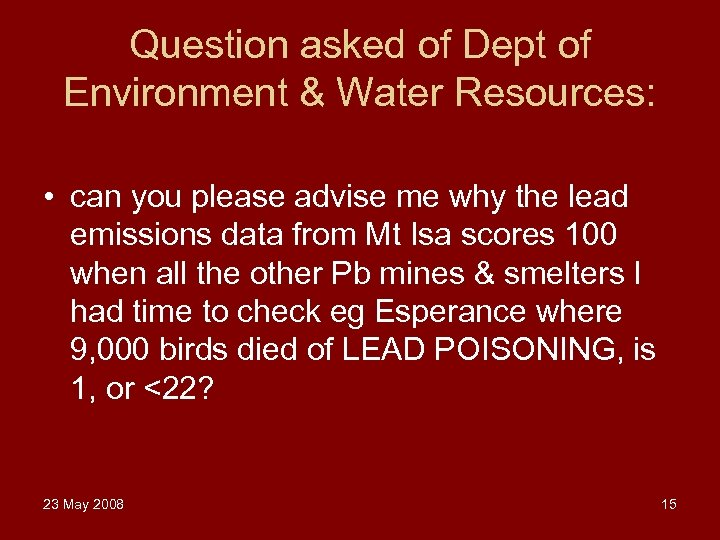 Question asked of Dept of Environment & Water Resources: • can you please advise