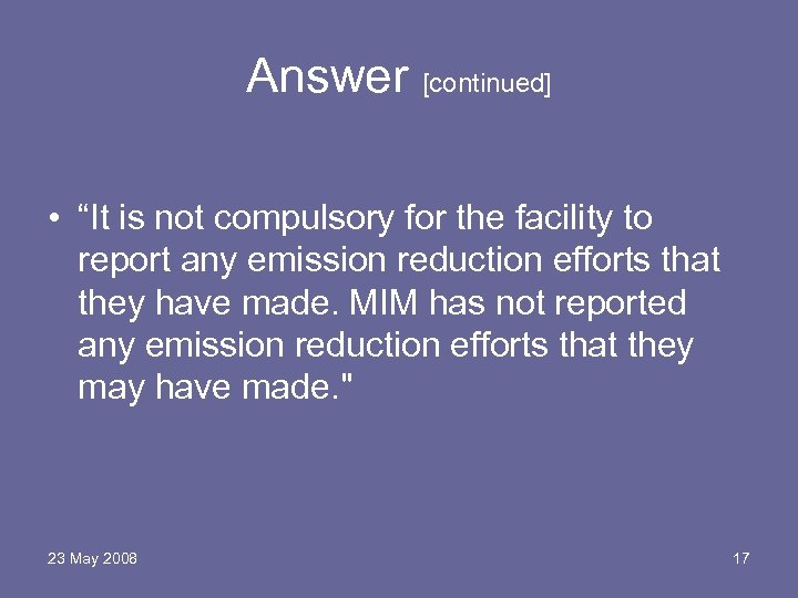 "Answer [continued] • ""It is not compulsory for the facility to report any emission"