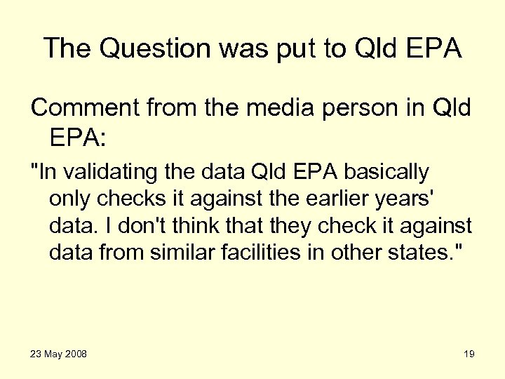 The Question was put to Qld EPA Comment from the media person in Qld