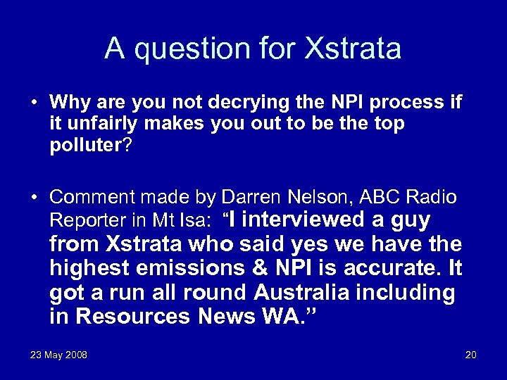 A question for Xstrata • Why are you not decrying the NPI process if
