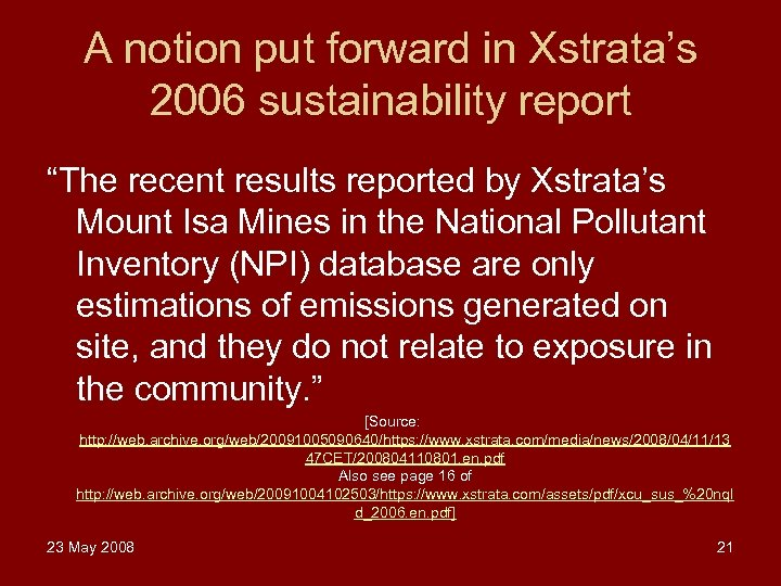 "A notion put forward in Xstrata's 2006 sustainability report ""The recent results reported by"