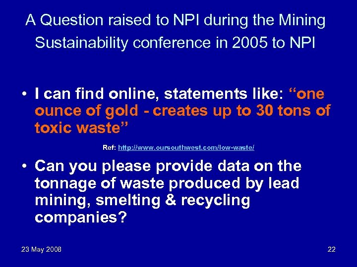 A Question raised to NPI during the Mining Sustainability conference in 2005 to NPI