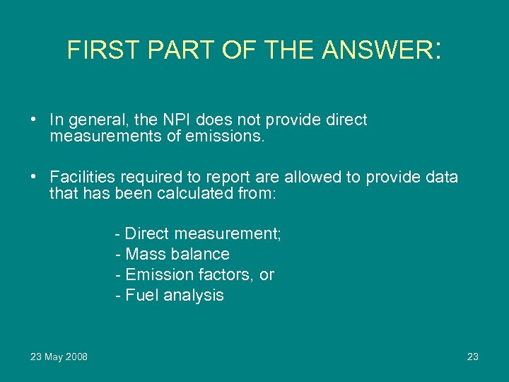 FIRST PART OF THE ANSWER: • In general, the NPI does not provide direct
