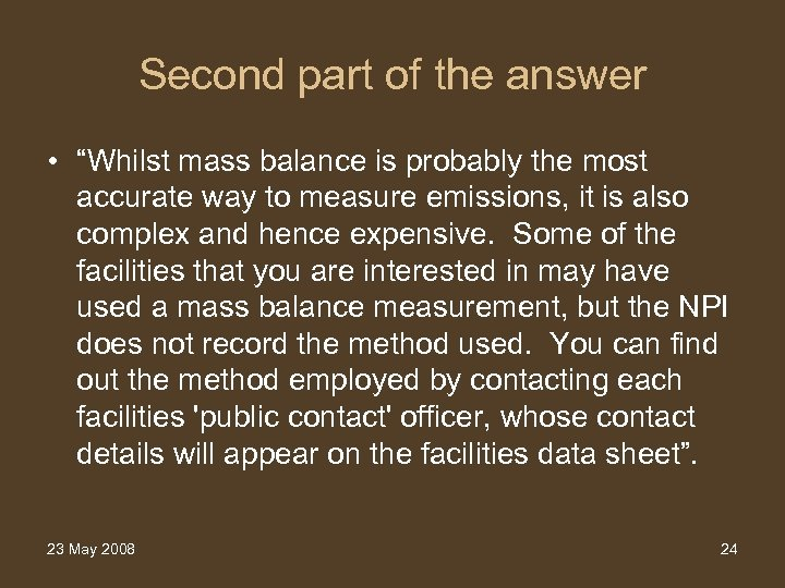 "Second part of the answer • ""Whilst mass balance is probably the most accurate"