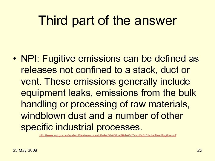 Third part of the answer • NPI: Fugitive emissions can be defined as releases