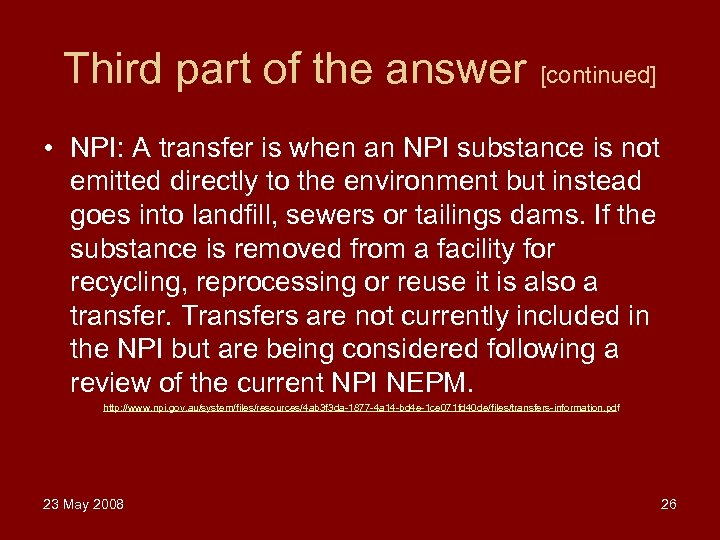 Third part of the answer [continued] • NPI: A transfer is when an NPI