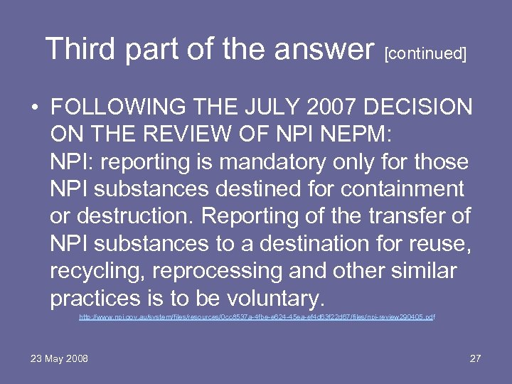 Third part of the answer [continued] • FOLLOWING THE JULY 2007 DECISION ON THE