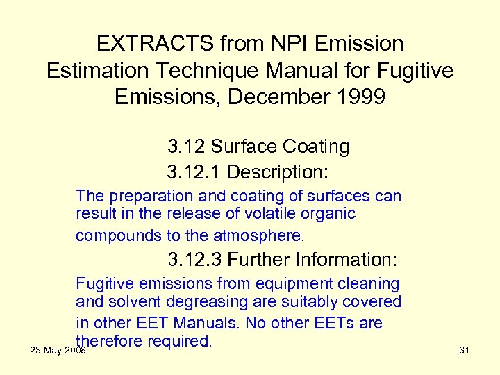EXTRACTS from NPI Emission Estimation Technique Manual for Fugitive Emissions, December 1999 3. 12