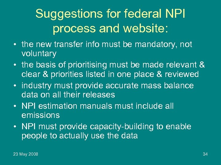 Suggestions for federal NPI process and website: • the new transfer info must be