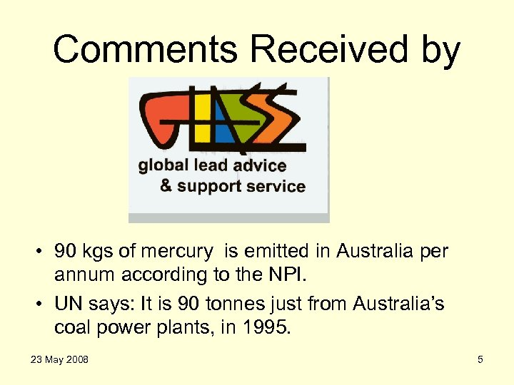 Comments Received by • 90 kgs of mercury is emitted in Australia per annum