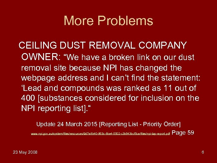 "More Problems CEILING DUST REMOVAL COMPANY OWNER: ""We have a broken link on our"