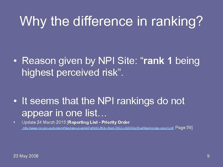 "Why the difference in ranking? • Reason given by NPI Site: ""rank 1 being"