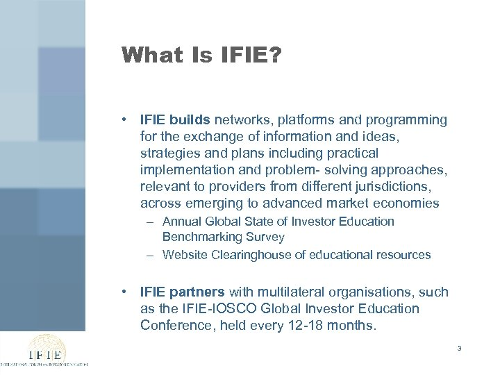 What Is IFIE? • IFIE builds networks, platforms and programming for the exchange of