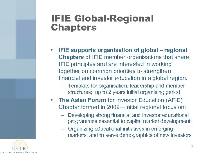 IFIE Global-Regional Chapters • IFIE supports organisation of global – regional Chapters of IFIE