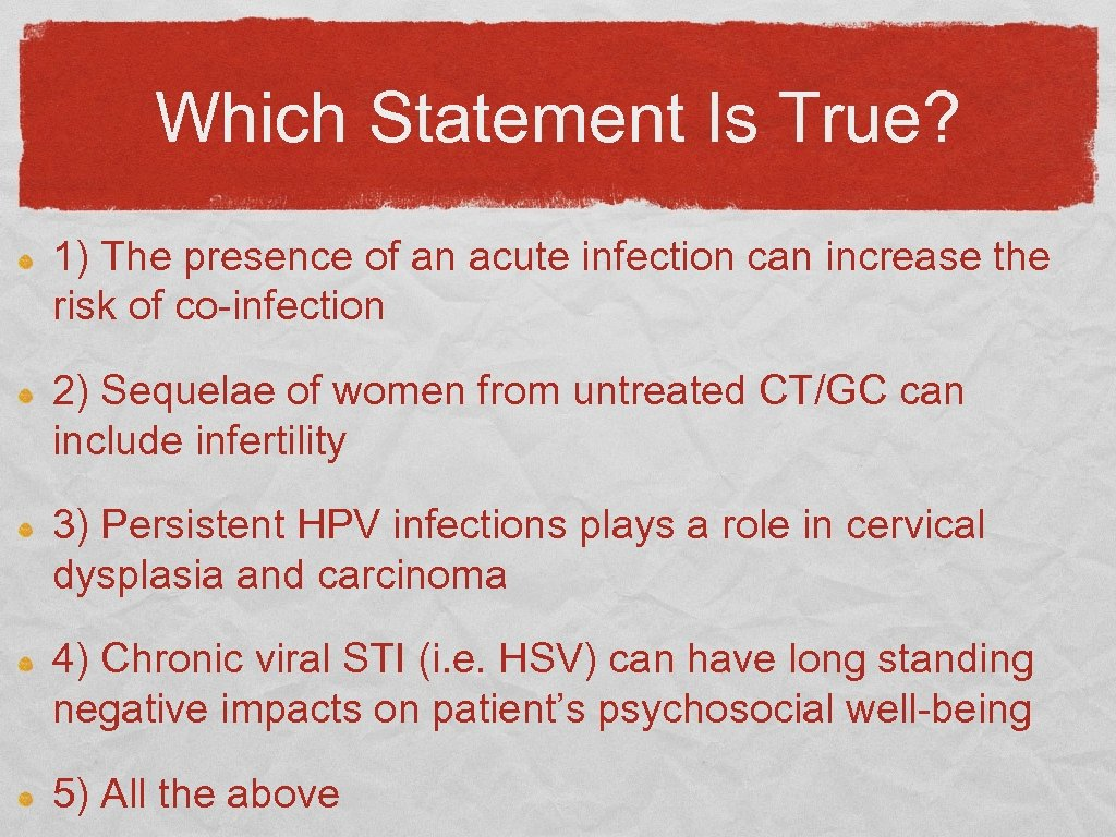 Which Statement Is True? 1) The presence of an acute infection can increase the