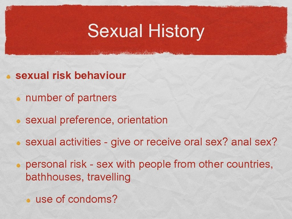 Sexual History sexual risk behaviour number of partners sexual preference, orientation sexual activities -