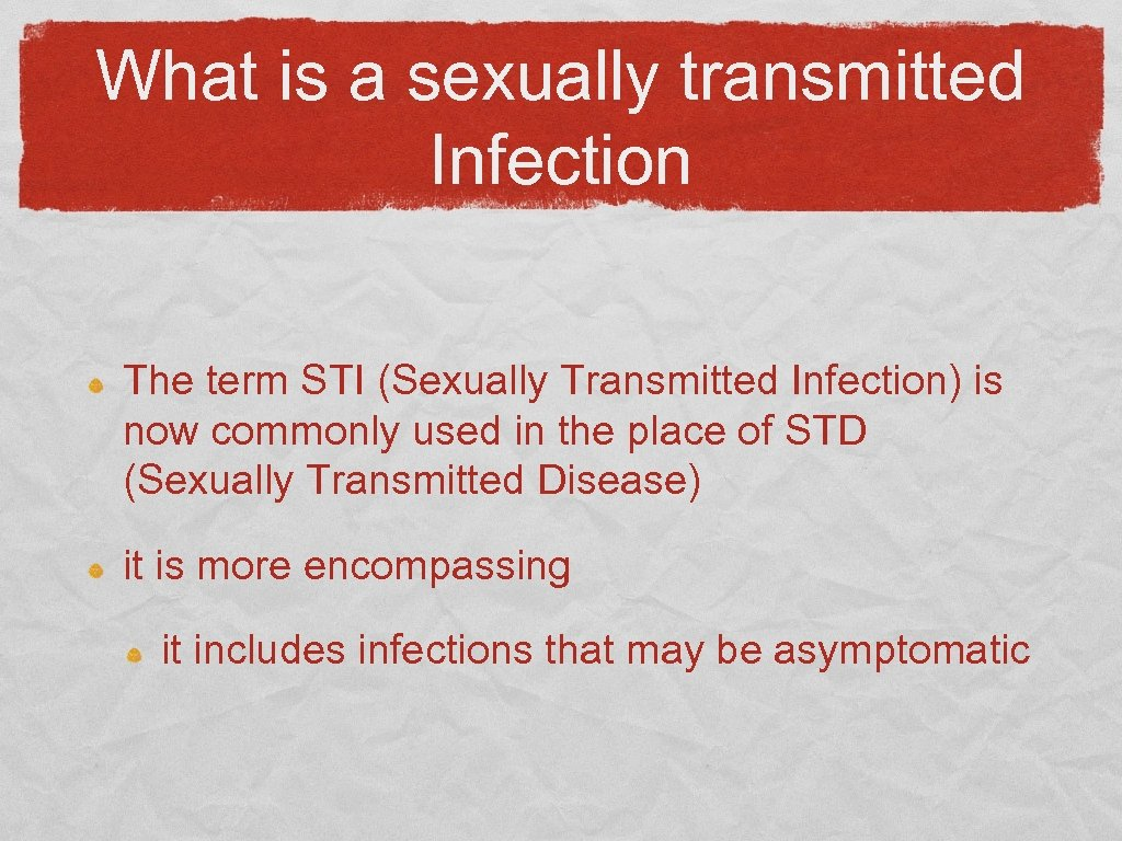 What is a sexually transmitted Infection The term STI (Sexually Transmitted Infection) is now