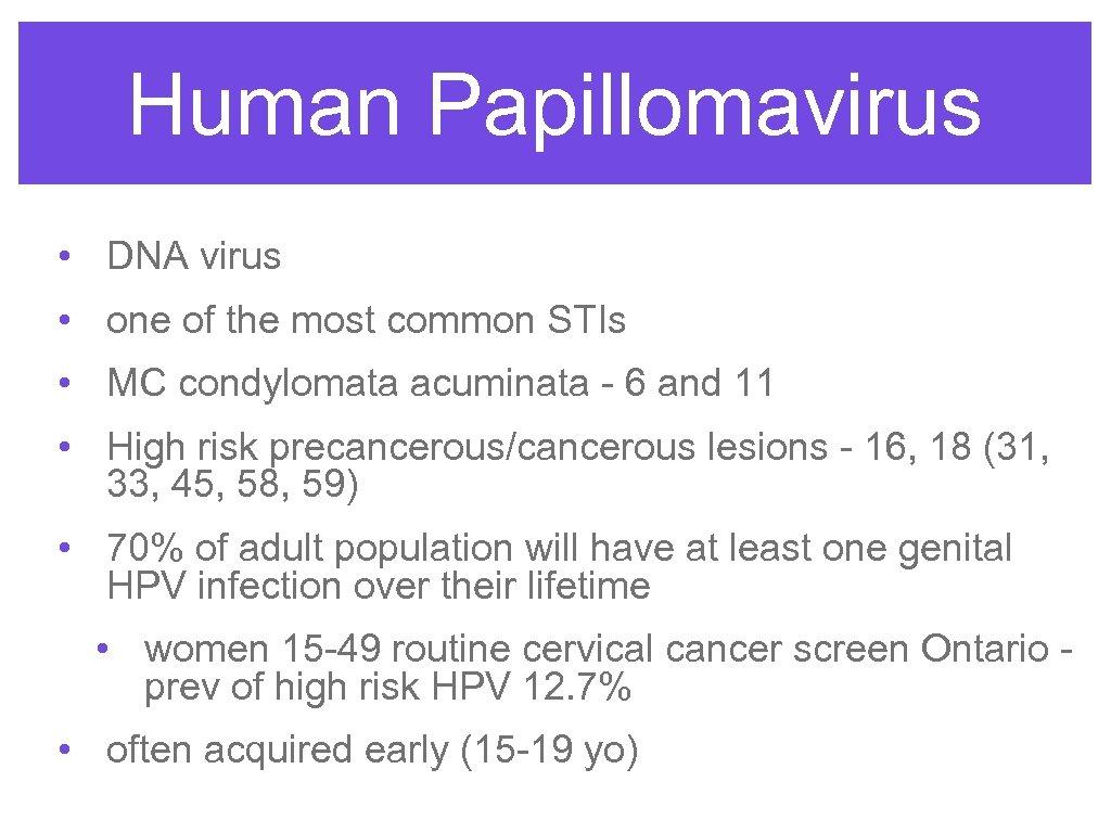 Human Papillomavirus • DNA virus • one of the most common STIs • MC