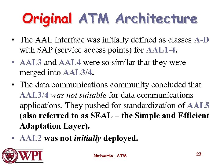Original ATM Architecture • The AAL interface was initially defined as classes A-D with