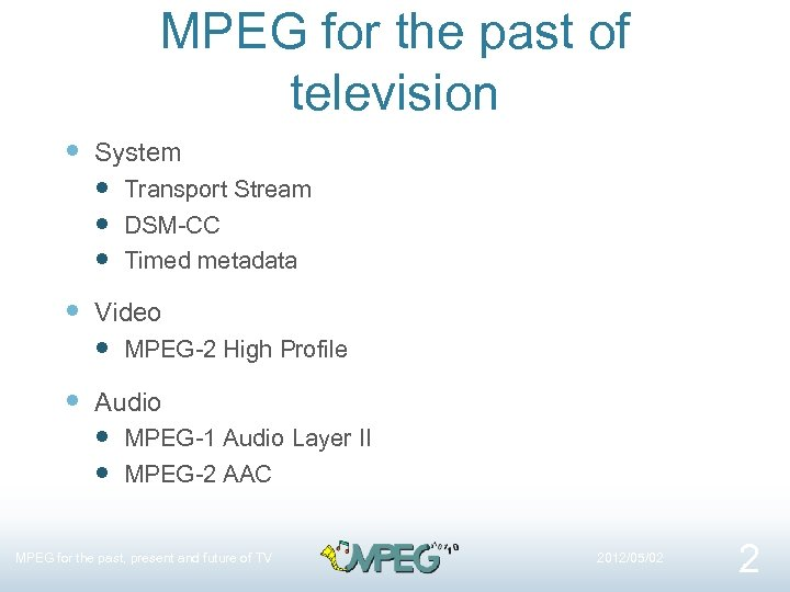 MPEG for the past of television System Transport Stream DSM-CC Timed metadata Video MPEG-2