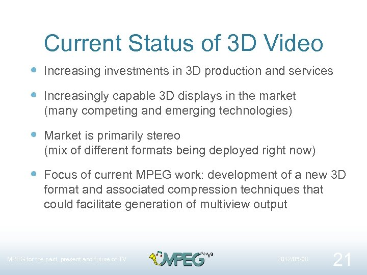 Current Status of 3 D Video Increasing investments in 3 D production and services