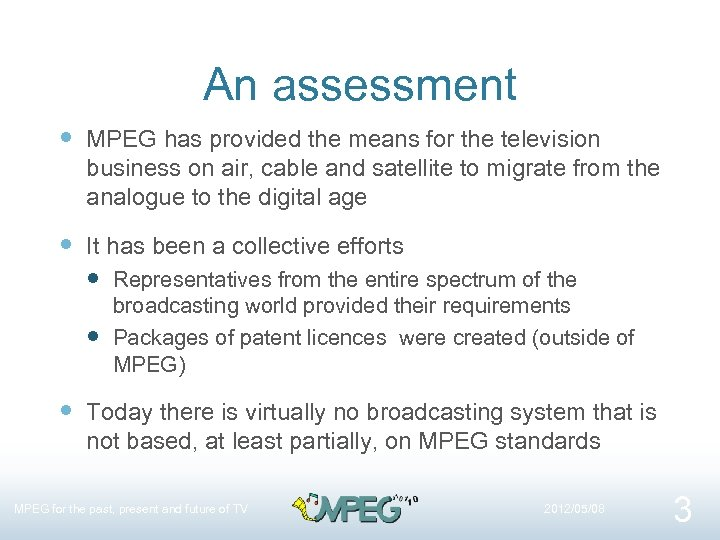 An assessment MPEG has provided the means for the television business on air, cable