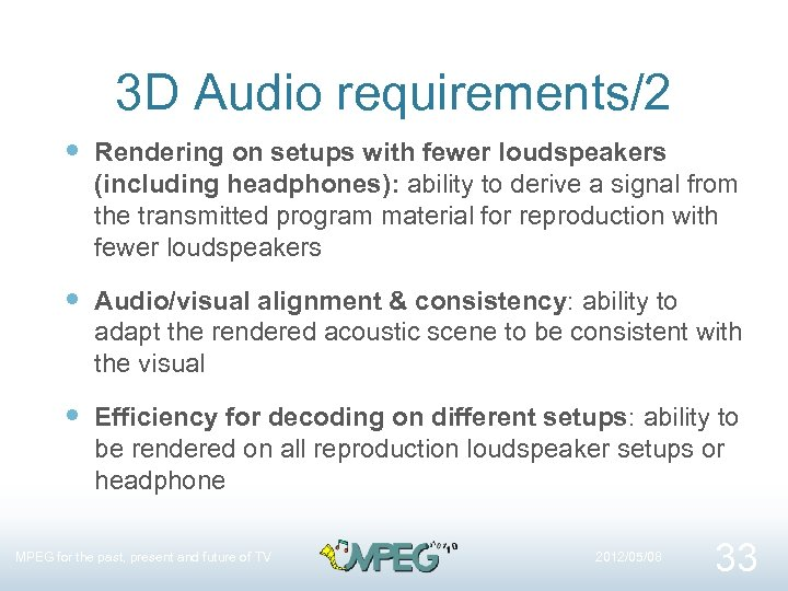 3 D Audio requirements/2 Rendering on setups with fewer loudspeakers (including headphones): ability to