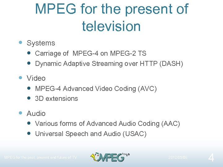 MPEG for the present of television Systems Carriage of MPEG-4 on MPEG-2 TS Dynamic