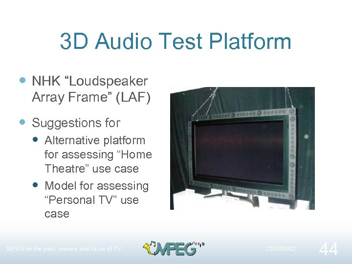 """3 D Audio Test Platform NHK """"Loudspeaker Array Frame"""" (LAF) Suggestions for Alternative platform"""