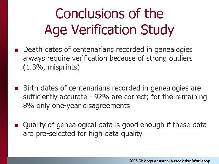 Conclusions of the Age Verification Study n Death dates of centenarians recorded in genealogies