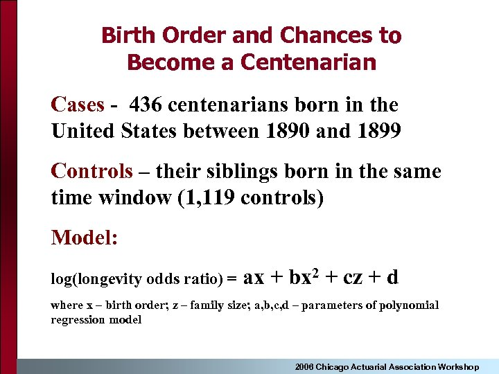 Birth Order and Chances to Become a Centenarian Cases - 436 centenarians born in
