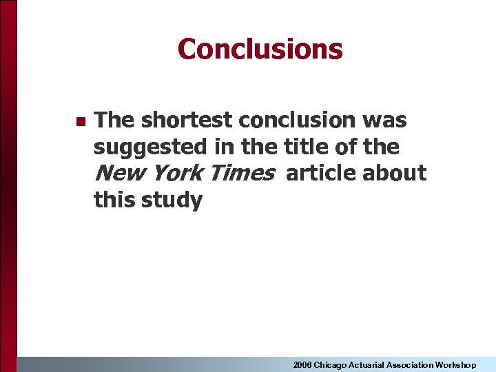 Conclusions n The shortest conclusion was suggested in the title of the New York