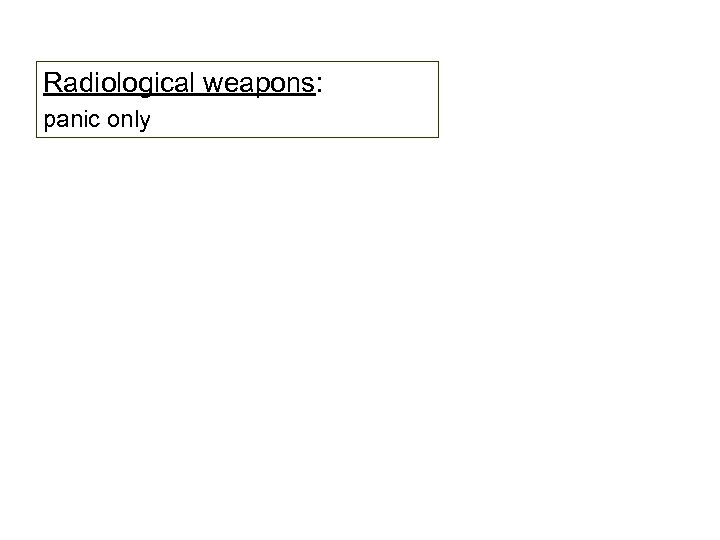 Radiological weapons: panic only