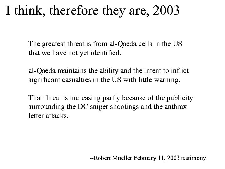 I think, therefore they are, 2003 The greatest threat is from al-Qaeda cells in