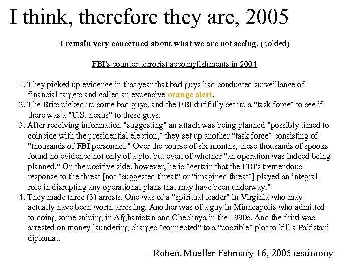 I think, therefore they are, 2005 I remain very concerned about what we are