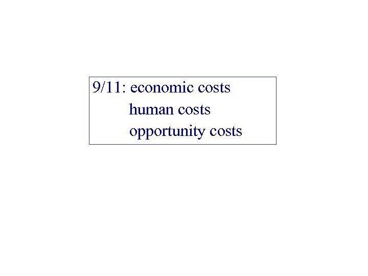 9/11: economic costs human costs opportunity costs